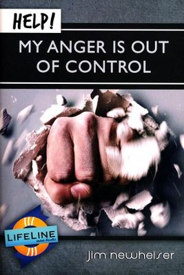 Help! My Anger Is Out of Control  -     By: Jim Newheiser