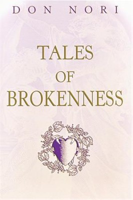 Tales of Brokeness  -     By: Don Nori