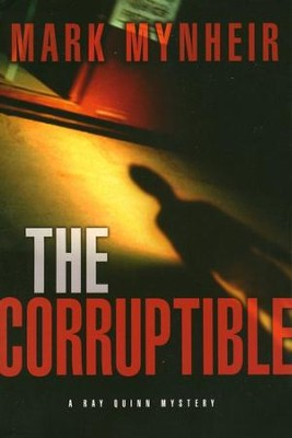 The Corruptible    -     By: Mark Mynheir