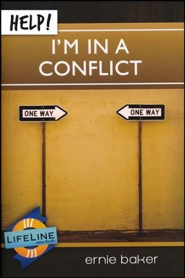 Help! I'm in a Conflict  -     By: Ernie Baker