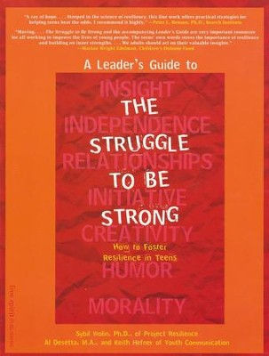 The Struggle to Be Strong: True Stories by Teens about Overcoming Tough Times; Leader's Guide, Grades 7-12  -     By: Al Desetta, Keith Hefner, Sybil Wolin