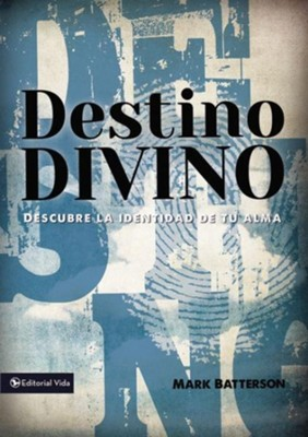 Destino divino: Descubre la identidad de tu alma - eBook  -     By: Mark Batterson
