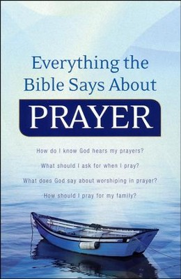 Everything the Bible Says About Prayer  -
