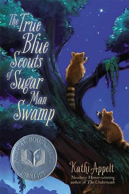 The True Blue Scouts of Sugar Man Swamp  -     By: Kathi Appelt     Illustrated By: Jennifer Bricking