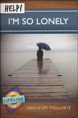 HELP! I'm So Lonely  -     By: Deborah Howard