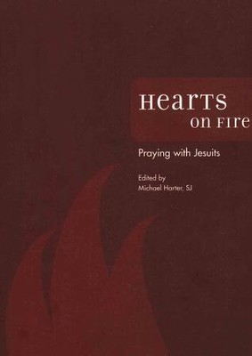 Hearts on Fire: Praying with the Jesuits  -