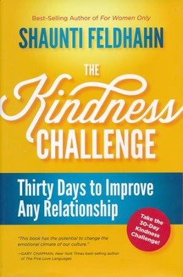 The Kindness Challenge: Thirty Days to Improve Any Relationship  -     By: Shaunti Feldhahn