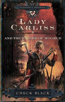 Lady Carliss and the Waters of Moorue, Knights of Arrethae Series #4  - Slightly Imperfect  -