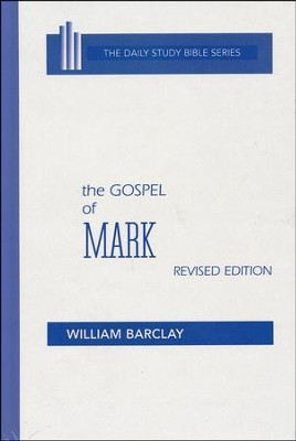 The Gospel of Mark: Daily Study Bible [DSB] (Hardcover)   -     By: William Barclay