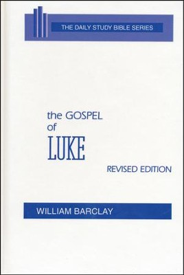 Gospel of Luke: Daily Study Bible [DSB] (Hardcover)   -     By: William Barclay