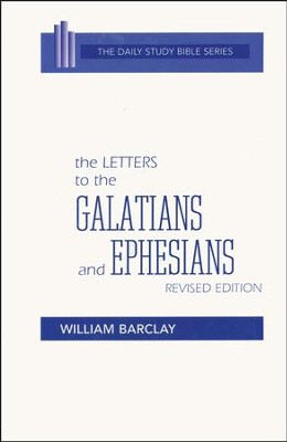 Letters to the Galatians & Ephesians  -     By: William Barclay