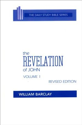 The Revelation of John, Volume 1: Daily Study Bible [DSB]   -     By: William Barclay