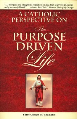 A Catholic Perspective on The Purpose Driven Life  -     By: Joseph M. Champlin