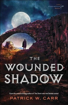 The Wounded Shadow #3  -     By: Patrick W. Carr