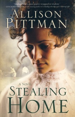 Stealing Home    -     By: Allison Pittman