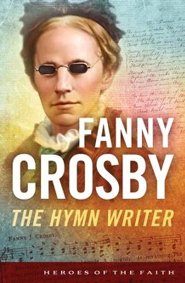 Fanny Crosby: The Hymn Writer - eBook  -     By: Bernard Ruffin