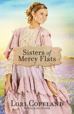 Sisters of Mercy Flats - eBook  -     By: Lori Copeland