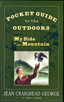Pocket Guide to the Outdoors: Based on My Side of the Mountain  -     By: Jean Craighead George