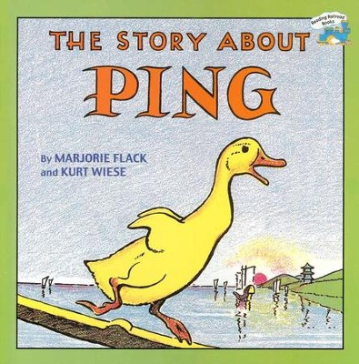The Story about Ping, Paperback   -     By: Marjorie Flack, Kurt Wiese