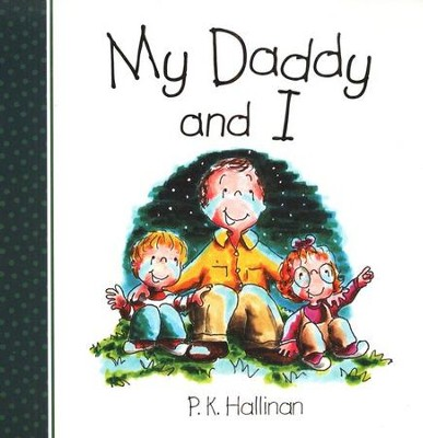 My Daddy and I, Board Book   -     By: P.K. Hallinan     Illustrated By: P.K. Hallinan