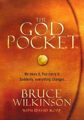 The God Pocket: He Owns It. You Carry It. Suddenly, Everything Changes.  -     By: Bruce Wilkinson, David Kopp