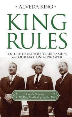 King Rules: Ten Truths for You, Your Family, and Our Nation to Prosper - eBook  -     By: Alveda King