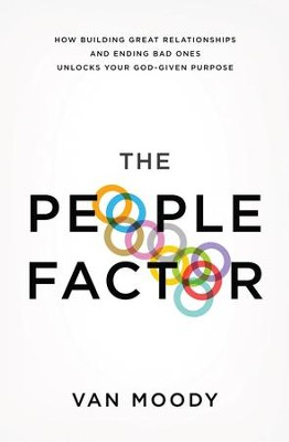 The People Factor: How Building Great Relationships and Ending Bad Ones Unlocks Your God-Given Purpose - eBook  -     By: Van Moody