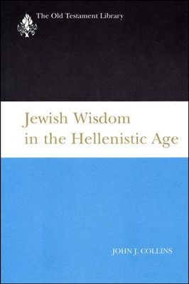 Jewish Wisdom in the Hellenistic Age: Old Testament Library [OTL]  -     By: John J. Collins
