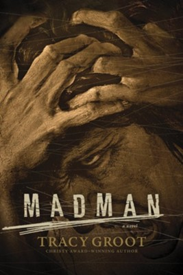 Madman  -     By: Tracy Groot