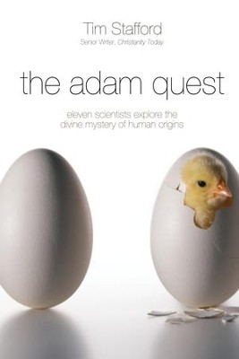 The Adam Quest: Eleven Scientists Explore the Divine Mystery of Human Origins - eBook  -     By: Tim Stafford