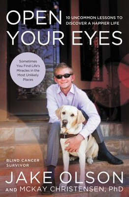 Open Your Eyes: 10 Uncommon Lessons to Discover a Happier Life - eBook  -     By: Jake Olson