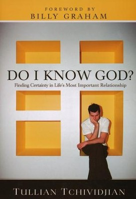 Do I Know God? Finding Certainty in Life's Most Important Relationship  -     By: Tullian Tchividjian
