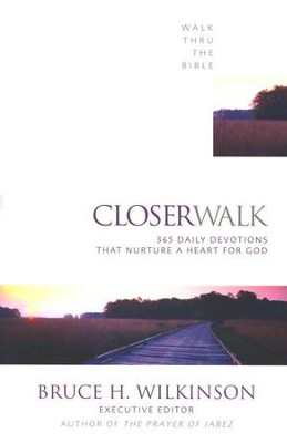 Closer Walk: 365 Daily Devotionals that Nurture a Heart for God   -     Edited By: Bruce Wilkinson     By: Bruce Wilkinson, ed.