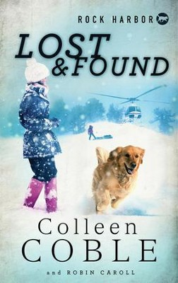 Rock Harbor Search and Rescue: Lost and Found - eBook  -     By: Colleen Coble, Robin Caroll