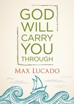 God Will Carry You Through - eBook  -     By: Max Lucado