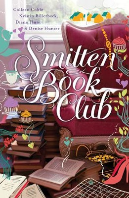 Smitten Book Club - eBook  -     By: Colleen Coble, Kristen Billerbeck, Denise Hunter