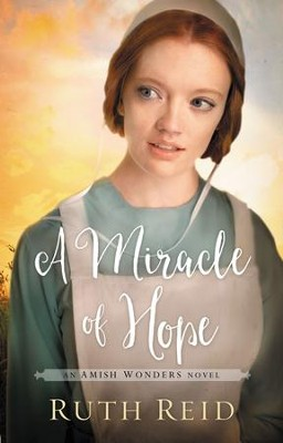 A Miracle of Hope, Amish Wonders Series #1 -eBook   -     By: Ruth Reid