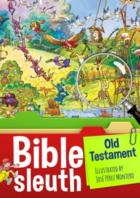 Bible Sleuth: Old Testament  -     Illustrated By: Jose Perez Montero