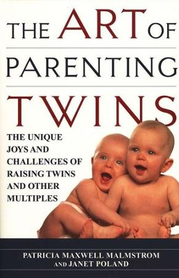 The Art of Parenting Twins   -     By: Patricia Malmstrom, Janet Poland
