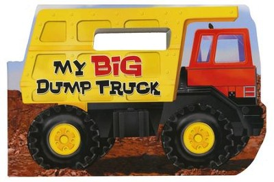My BIG Dump Truck   -     By: Chip Lovitt     Illustrated By: Thomas LaPadula