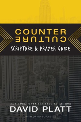 Counter Culture Scripture & Prayer Guide                  -     By: David Platt