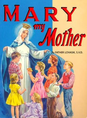 Mary My Mother - 10 pack   -     By: Lawrence G. Lovasik