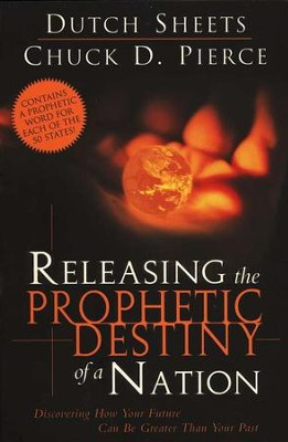 Releasing the Prophetic Destiny of a Nation  -     By: Dutch Sheets, Chuck D. Pierce