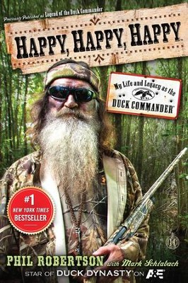 Happy, Happy, Happy: My Life and Legacy as the Duck Commander  -     By: Phil Robertson