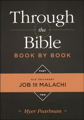 Through the Bible Book By Book: Part 2, Job to Malachi   -     By: Myer Pearlman