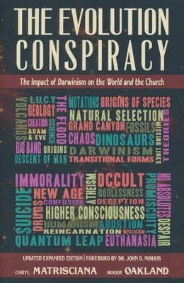 The Evolution Conspiracy   -     By: Carl Matrisciana, Roger Oakland
