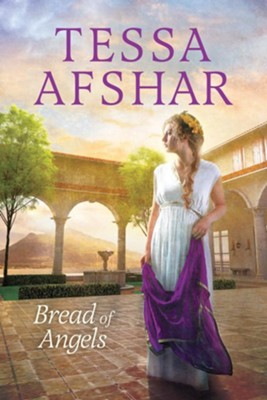Bread of Angels, Hardcover  -     By: Tessa Afshar