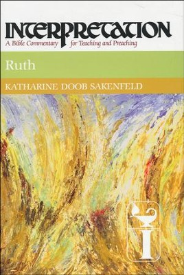 Ruth: Interpretation Commentary   -     By: Katharine Doob Sakenfeld
