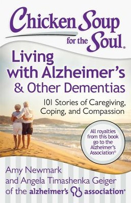 Chicken Soup for the Soul: Living with Alzheimer's and Other Forms of Dementia: 101 Stories of Caregiving, Coping, and Compassion - eBook  -     By: Amy Newmark