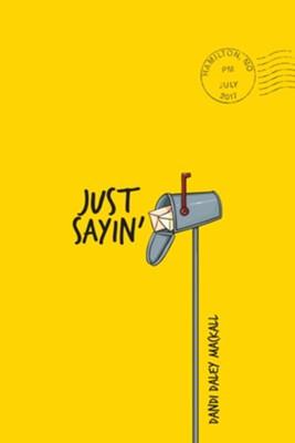 Just Sayin'  -     By: Dandi Daley Mackall